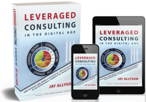 Leveraged Consulting in the Digital Age new book by Jay Allyson (Dempster)